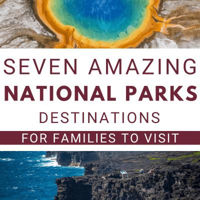 7 Best National Park Vacation Destinations