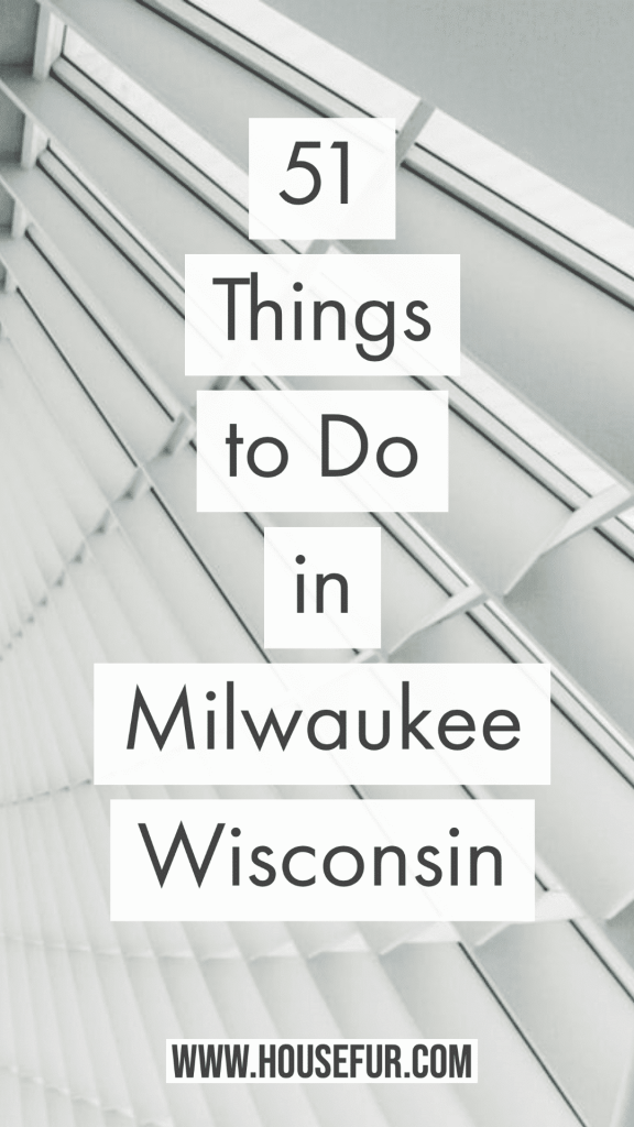 51 Things to Do in Milwaukee
