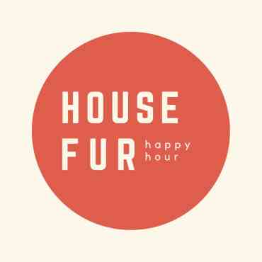 House Fur Happy Hour Podcast