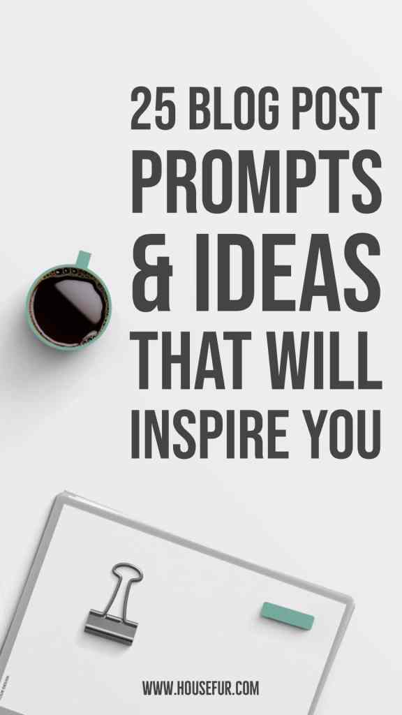 25 blog prompts and ideas to inspire you