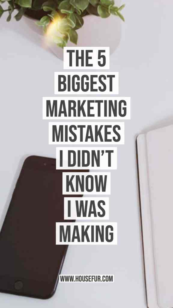 biggest marketing mistakes you might be making