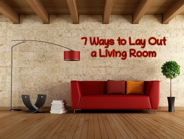 7 Ways to Lay Out a Living Room
