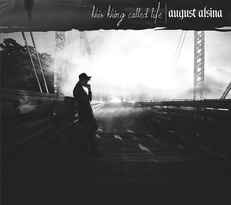 August-Alsina-This-Thing-Called-Life-e1449163839262