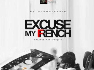 Olu-Maintain-Excuse-My-French-Excusez-Mon-Francias