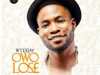 Wteejay-Owo-Lose-Prod-by-Young-D