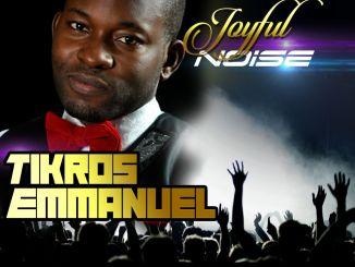 Download Mp3 Tikros Emmanuel -  JOYFUL NOISe