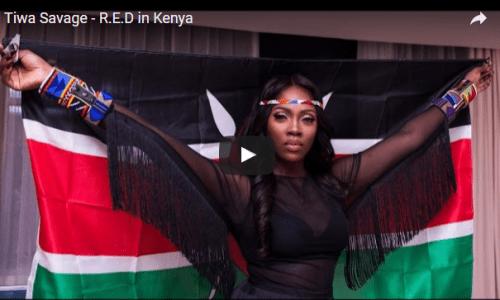 VIDEO: Tiwa Savage – R.E.D In Kenya