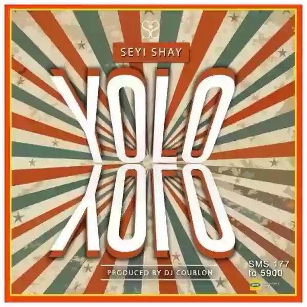 "Seyi Shay – ""Yolo Yolo"""