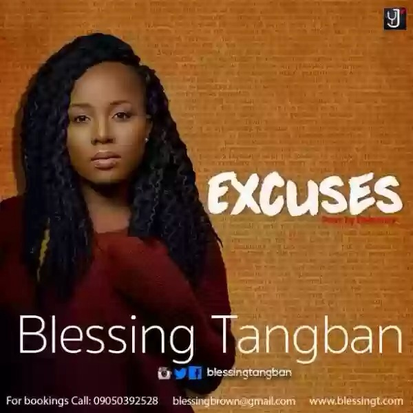 Blessing Tangban – Excuses (Prod. by Dekumzy)
