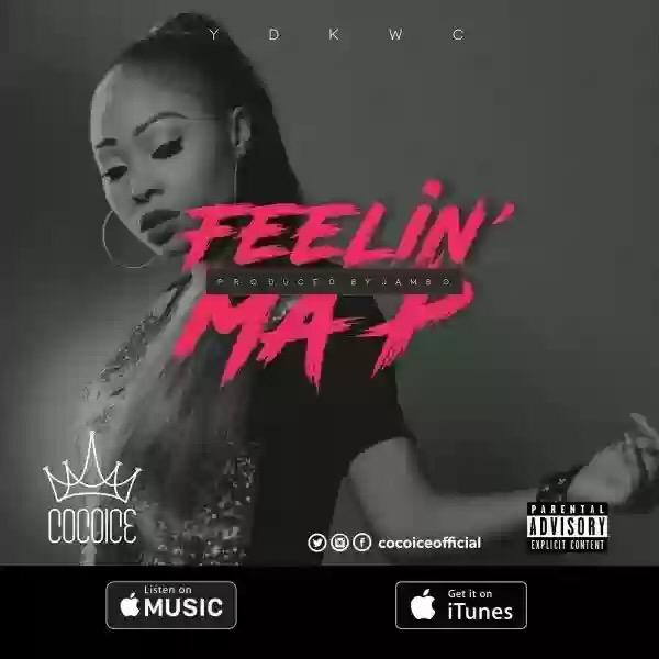 "Download MP3: Coco Ice – ""Feeling Ma P"""