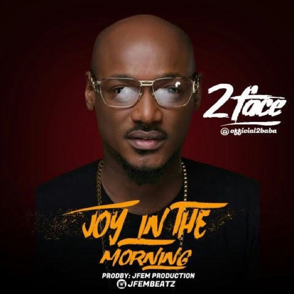 Download MP3: 2Baba - Joy In The Morning (Freestyle)