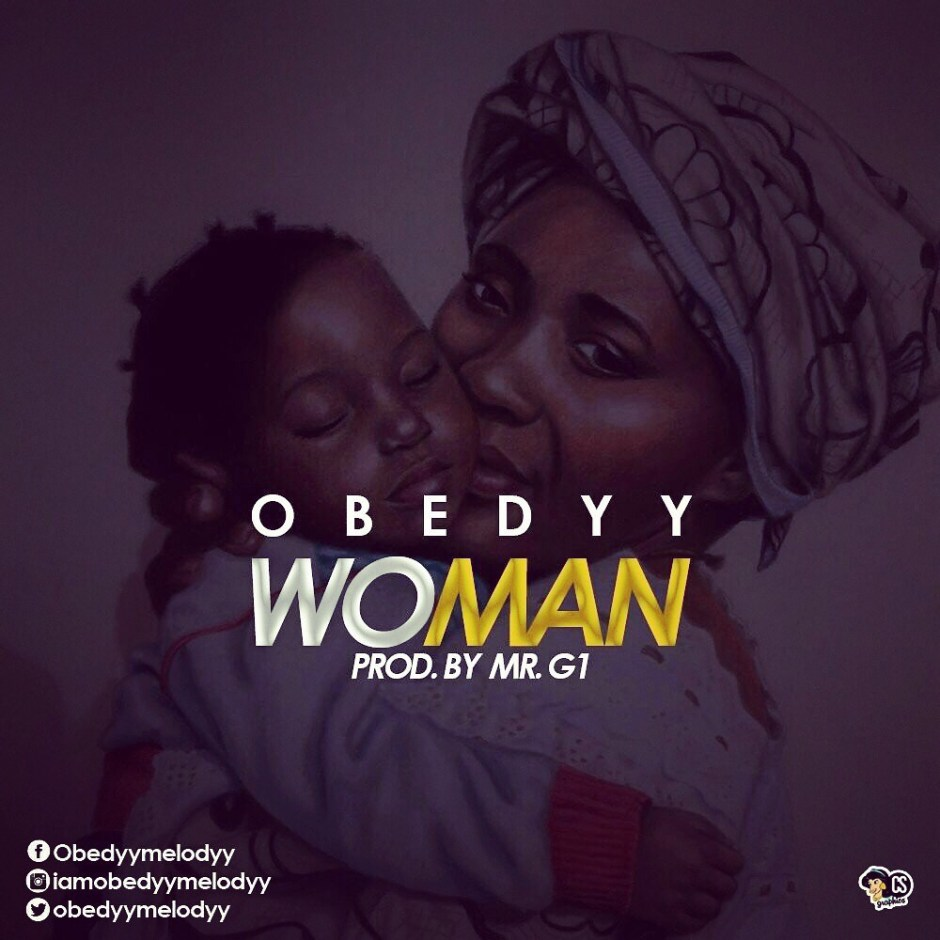 Music: Obedyy - Woman (@Obedyymelody)