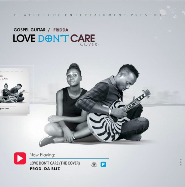 MUSIC: Fridda - Love Don't Care (Cover)