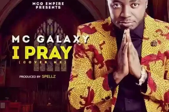 Download MP3: Mc Galaxy – I Pray (Prod By Spellz)