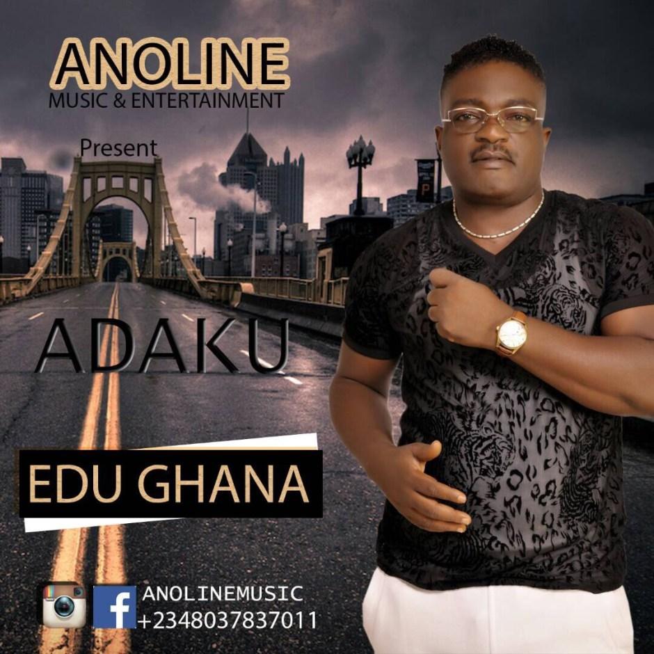 Download: Edu Ghana - Adaku (Dir. Drenas Capital)