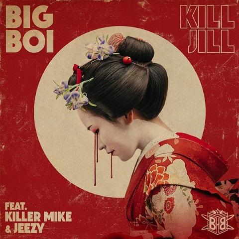 Download MP3: Big Boi - Kill Jill Feat. Killer Mike & Jeezy