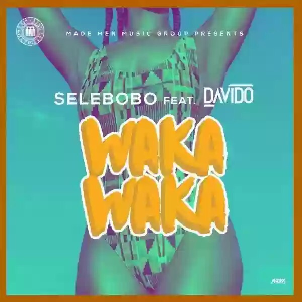 "Download MP3: SELEBOBO – ""WAKA WAKA"" FT. DAVIDO"