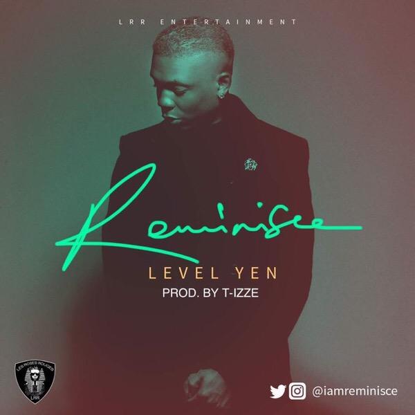Download MP3: Reminisce – Level Yen