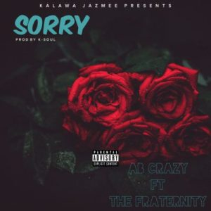 """AB CRAZY – """"SORRY"""" FT. THE FRATERNITY"""