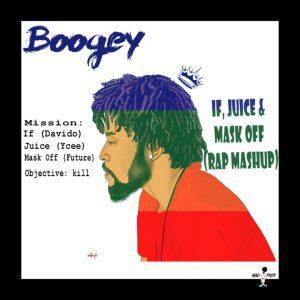 BOOGEY X DAVIDO, YCEE & FUTURE – IF, JUICE & MASK OFF (RAP MASH-UP)