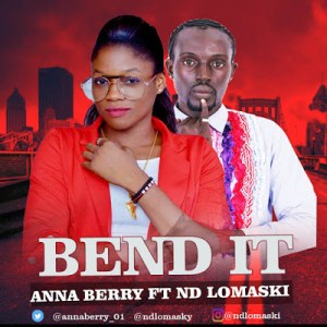 Anna Berry Ft. ND Lomaski - Bend It