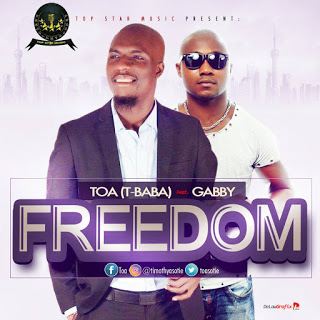 TOA Ft. Gabby - Freedom