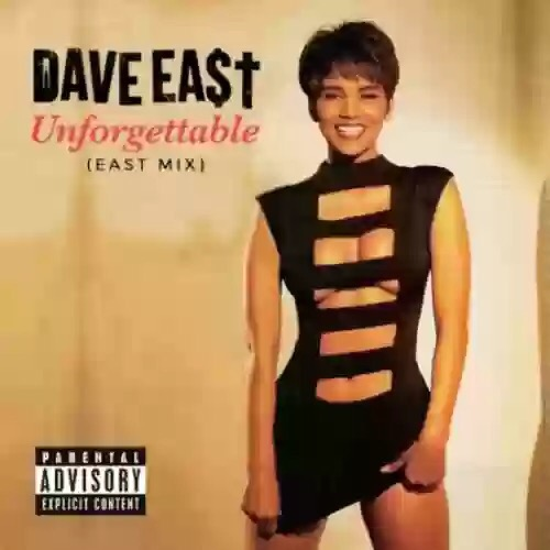 "Download MP3: DAVE EAST - ""UNFORGETTABLE"""