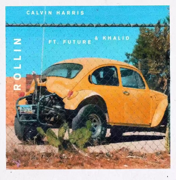 DOWNLOAD MP3: CALVIN HARRIS – ROLLING FEAT. KHALID X FUTURE