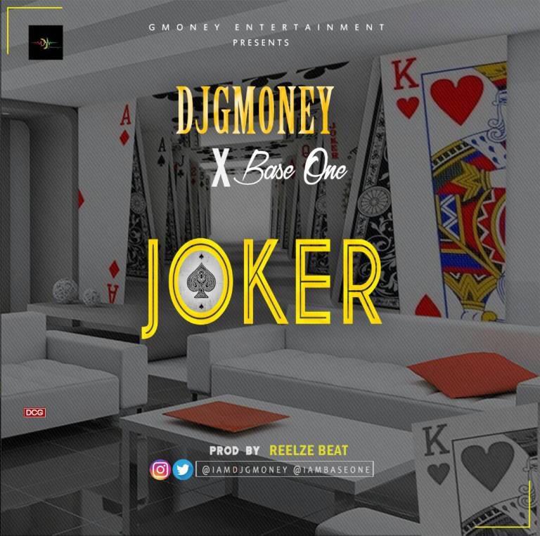 Download DJ GMoney -Joker ft Base one