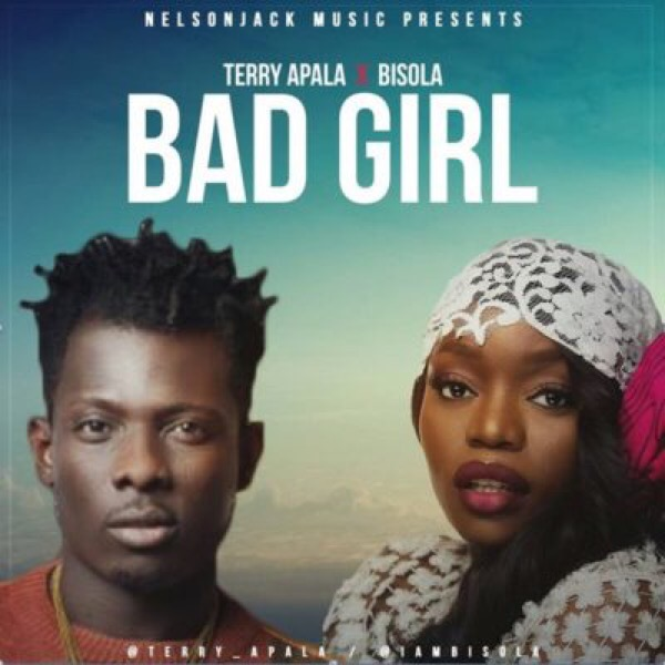 Download MP3: Terry Apala x Bisola - Bad Girl