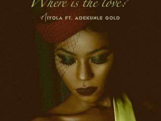 Download MP3: Niyola – Where Is The Love Ft. Adekunle Gold
