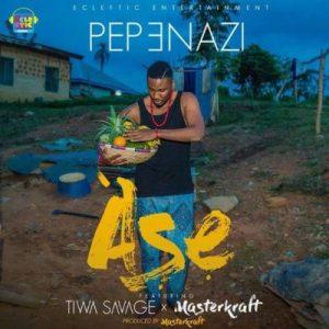 Download Pepenazi – Ase ft. Tiwa Savage & Masterkraft