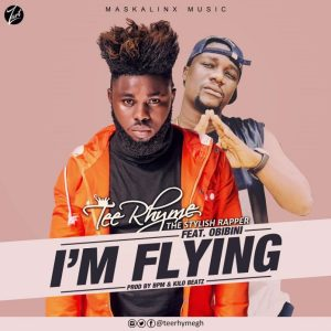 Tee Rhyme ft Obibini - I'm Flying