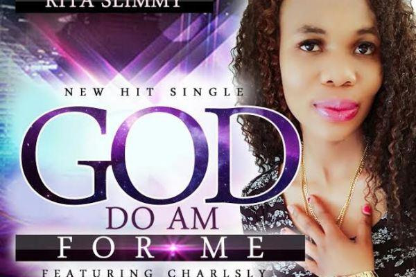 "Rita Slimmy - ""God Do Am For Me"""