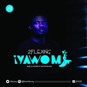2Flexing – Iyawo Mi
