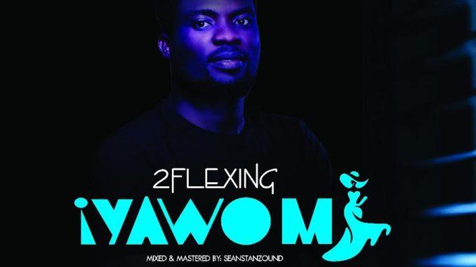 2Flexing – Iyawo Mi