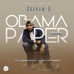 Graham D - Obama Paper [Prod. By Possigee]