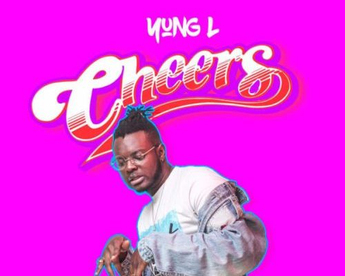 "YUNG L – ""CHEERS"""