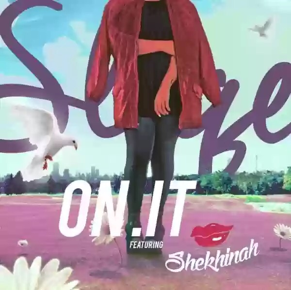 Download MP3: DJ Sliqe ft Shekinah – On It
