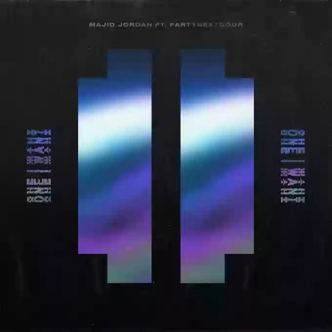 Majid Jordan – One I Want Ft PartyNextDoor mp3 download