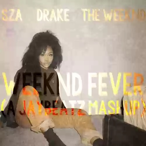 Download SZA x Drake x The Weeknd – Weeknd Fever