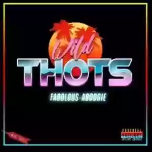 Download MP3: A Boogie Wit Da Hoodie – Wild Thots Ft. Fabolous