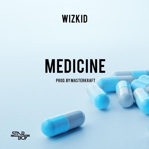 New Music: Wizkid – Medicine