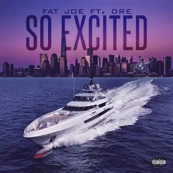 Download Fat Joe – So Excited Ft Dre