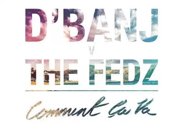 Download D'BANJ FT. THE FEDZ – COMMENT CA VA mp3