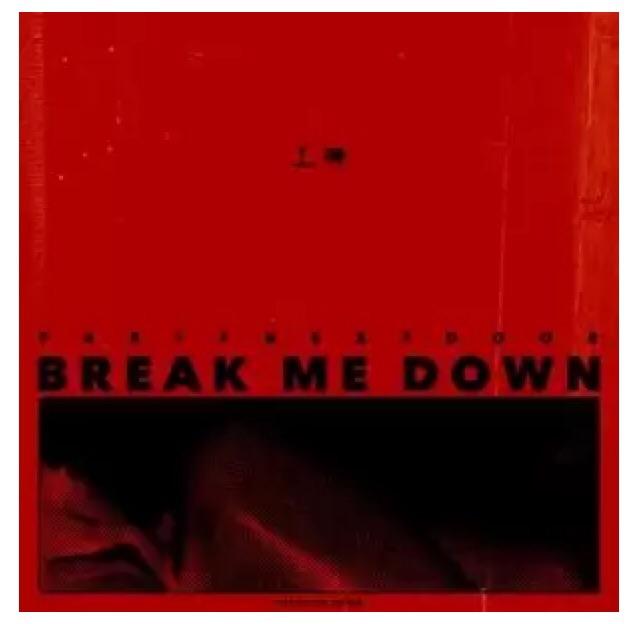 Download PartyNextDoor – Break Me Down MP3