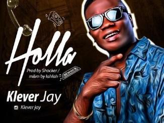 Download KLEVER JAY – HOLLA