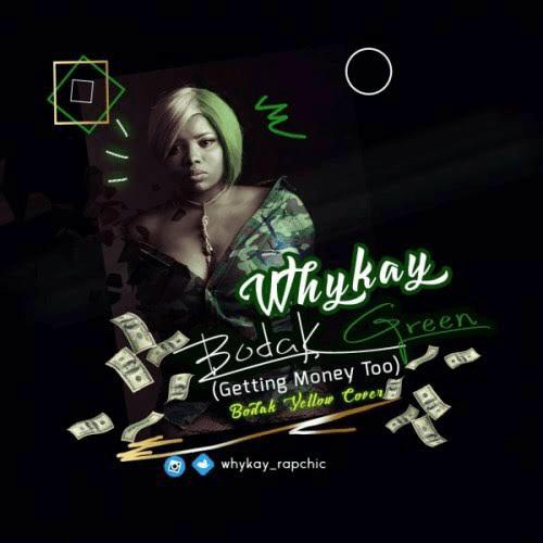 Download WhyKay - Bodak Green mp3