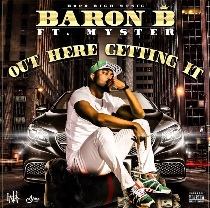 Baron B - Out Here Getting It ft Myster