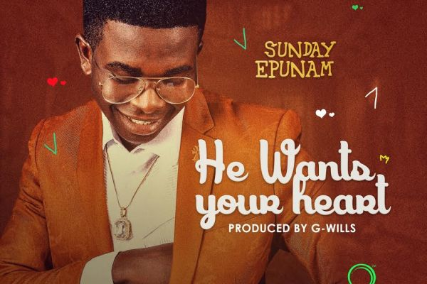 Download Sunday Epunam - He Wants Your Heart mp3